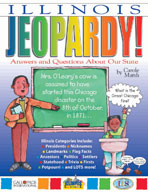 Illinois Jeopardy ! : Answers & Questions About Our State!