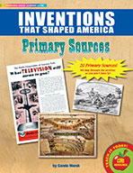 Inventions That Shaped America Primary Sources