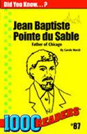Jean Baptiste Pointe du Sable: Father of Chicago