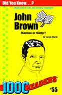 John Brown: Madman or Martyr?