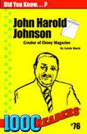 John Harold Johnson: Creator of Ebony Magazine