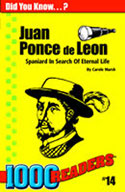 Juan Ponce de Leon: Spaniard in Search of Eternal Life