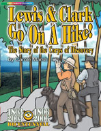 Lewis & Clark Go On A Hike: The Story of the Corps of Discovery
