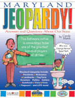 Maryland Jeopardy ! : Answers & Questions About Our State!