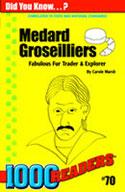 Medard Groseilliers: Fabulous Fur Trader & Explorer