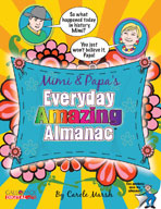 Mimi and Papa's Everyday Amazing Almanac: 365 days of old-time newfangled facts and fun!