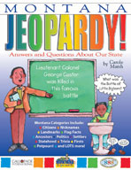 Montana Jeopardy!: Answers & Questions About Our State!