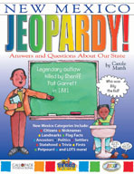 New Mexico Jeopardy!: Answers & Questions About Our State!