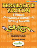Persuasive Writing: 5 Weeks of Persuasive & Compelling Writing Lessons