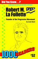 Robert M La Follette: Founder of the Progressive Movement