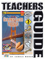 The Ghost of the Golden Gate Bridge Mystery Teacher's Guide