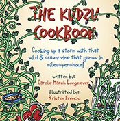 The Kudzu Cookbook: Cooking up a storm with that wild & crazy vine that grows in miles-per-hour!