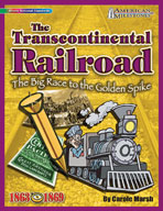 The Transcontinental Railroad: The Big Race to the Golden Spike!