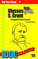 Ulysses S Grant: Unequaled Union General