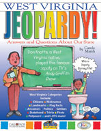 West Virginia Jeopardy!: Answers & Questions About Our State!