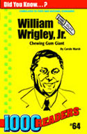 William Wrigley, Jr: Chewing Gum Giant