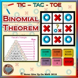 GAME: TIC TAC TOE The Binomial Theorem & Pascal's Triangle