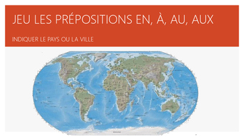 GAME OF PREPOSITIONS OF PLACE IN FRENCH, À, EN, AU, AUX