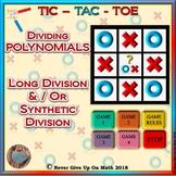 GAME: TIC TAC TOE Dividing Polynomials (Long Division and/