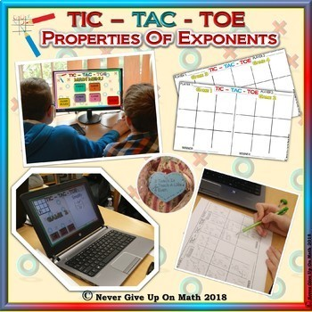 GAME: TIC TAC TOE Properties of Exponents