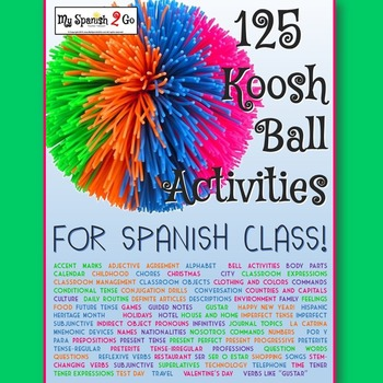 BACK TO SCHOOL: 125 Koosh Ball Activities for Middle or High School Spanish!