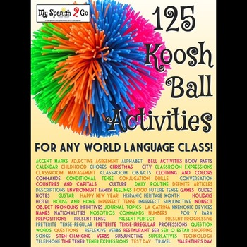 BACK TO SCHOOL: 125 Koosh Ball Activities for World Language Class!