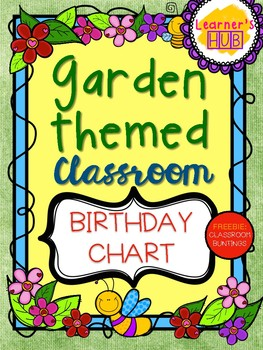 GARDEN THEMED BIRTHDAY CHART CLASSROOM DECOR WITH FREE BUNTINGS