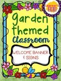 GARDEN THEMED WELCOME BANNER & SIGNS CLASSROOM DECOR