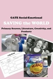 GATE Social-Emotional - SAVING the WORLD reading writing primary sources