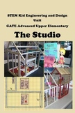 "GATE + STEAM -- ""The Studio"" Unit for Upper Elementary"