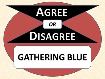 GATHERING BLUE - Agree or Disagree Pre-reading Activity