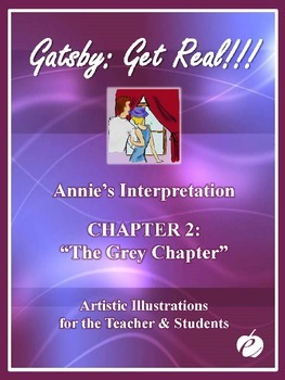 """ELA: GATSBY – Chapter 2 –""""PowerPoint (Illustrations by Annie)"""""""