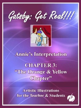 "ELA: GATSBY – Chapter 3 –""PowerPoint (Illustrations by Annie)"""