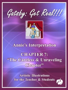"""ELA: GATSBY – Chapter 7 –""""PowerPoint (Illustrations by Annie)"""""""