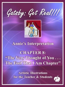 """ELA: GATSBY – Chapter 8 –""""PowerPoint (Illustrations by Annie)"""""""