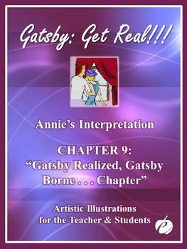 """ELA: GATSBY – Chapter 9 –""""PowerPoint (Illustrations by Annie)"""""""
