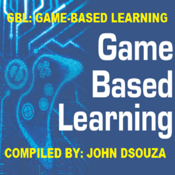 GBL: GAME-BASED LEARNING