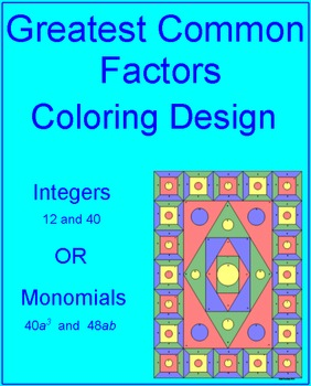 GCF - With Integers OR Monomials Coloring Activity