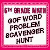 GCF Word Problem Scavenger Hunt - 6th Grade Go Math Module 2