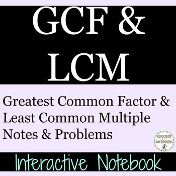 GCF and LCM - Greatest Common Factor Interactive Notebook