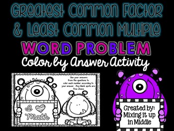 Greatest Common Factor/Least Common Multiple WORD PROBLEM Color by Answer