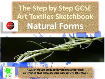 GCSE Art Textiles. A step by step guide to developing a project