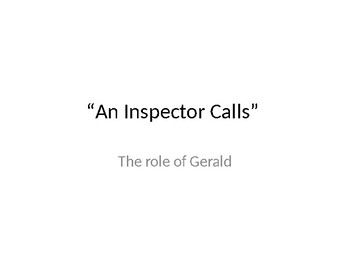 "GCSE English Literature, Modern Texts, ""An Inspector Calls"", the role of Gerald"