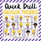Quick Drill LSU GEAUX TIGERS {for my LSU friends!}