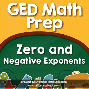 GED Math Prep: Zero and Negative Exponents