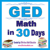 GED Math in 30 Days + 2 full-length GED Math practice tests