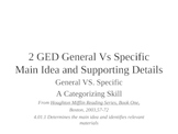 GED Reading Lesson 2 General to Specific Locating the Main Idea