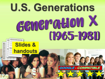 GENERATION X - Part 5 of the fun and engaging U.S. GENERATIONS  PPT