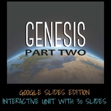 GENESIS PART TWO - GOOGLE SLIDES/GOOGLE CLASSROOM INTERACTIVE EDITION