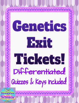GENETICS: Exit Tickets for the Whole Unit!